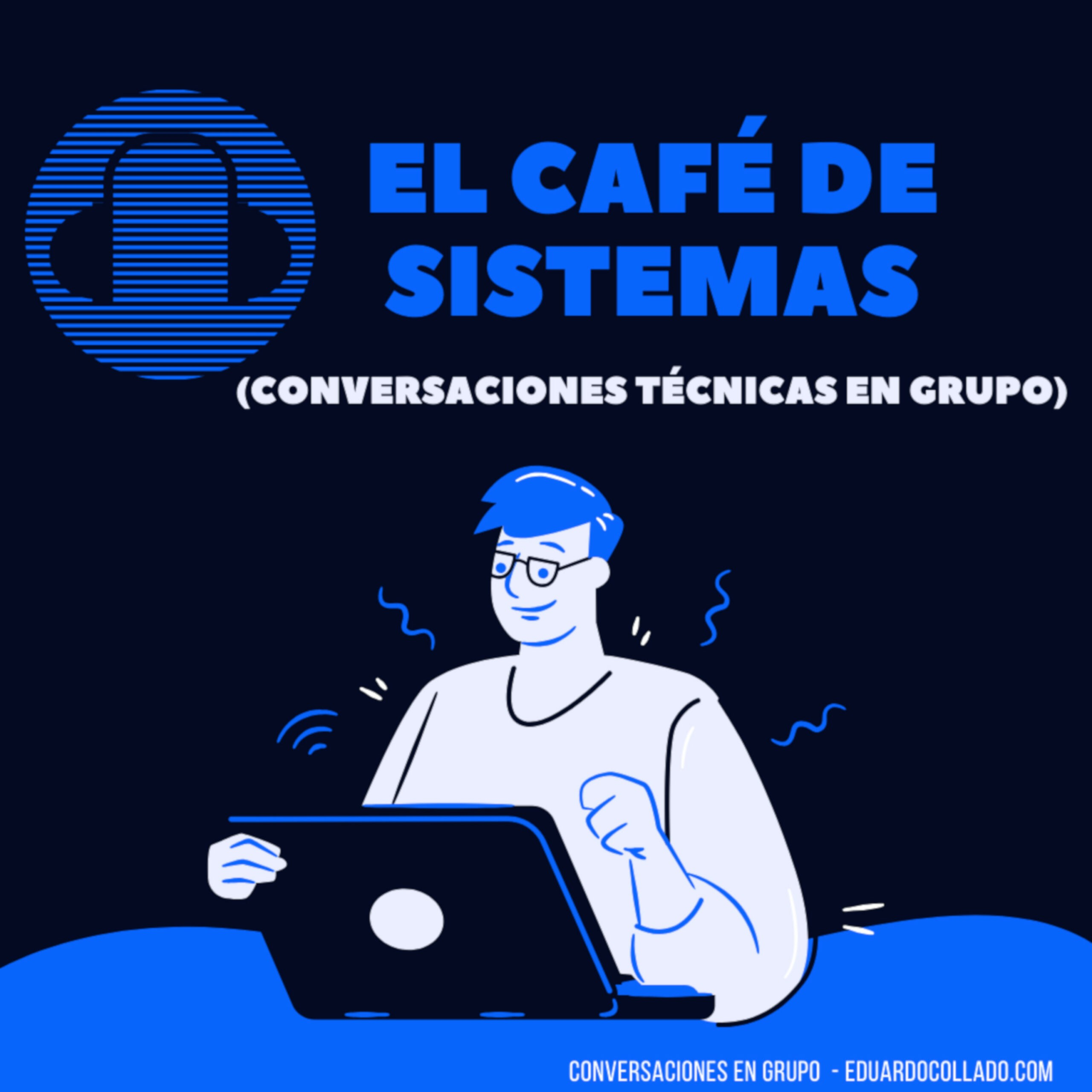 El Café de Sistemas – Eduardo Collado